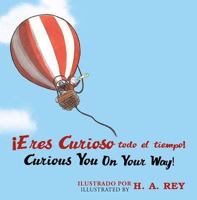 Eres Curioso Todo El Tiempo! Curious George Curious You By Rey, H. A.
